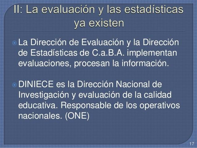 La Dirección de Evaluación y la Dirección de Estadísticas de C.a.B.A. implementan evaluaciones, procesan la información. ...