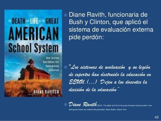 """ Diane Ravith, funcionaria de Bush y Clinton, que aplicó el sistema de evaluación externa pide perdón:  """"Los sistemas de..."""