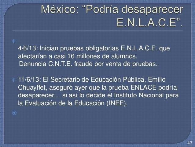  4/6/13: Inician pruebas obligatorias E.N.L.A.C.E. que afectarían a casi 16 millones de alumnos. Denuncia C.N.T.E. fraude...