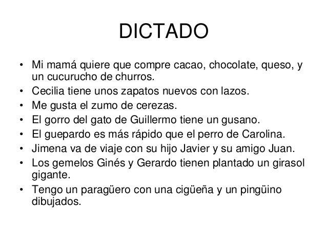 DICTADO • Mi mamá quiere que compre cacao, chocolate, queso, y un cucurucho de churros. • Cecilia tiene unos zapatos nuevo...