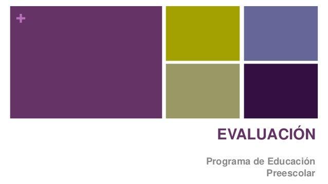 + EVALUACIÓN Programa de Educación Preescolar
