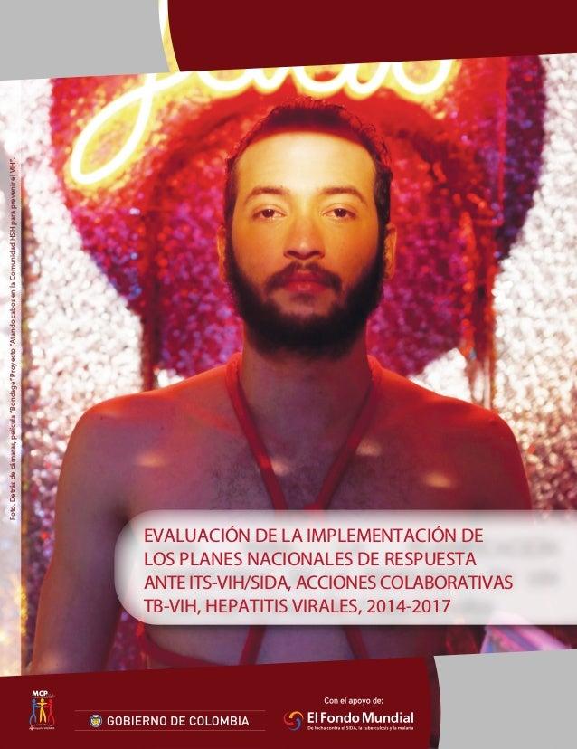 EVALUACIÓN DE LA IMPLEMENTACIÓN DE LOS PLANES NACIONALES DE RESPUESTA ANTE ITS-VIH/SIDA, ACCIONES COLABORATIVAS TB-VIH, HE...