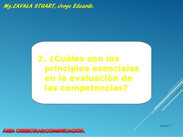 2. ¿Cuáles son los principios esenciales en la evaluación de las competencias? 06/06/17 3