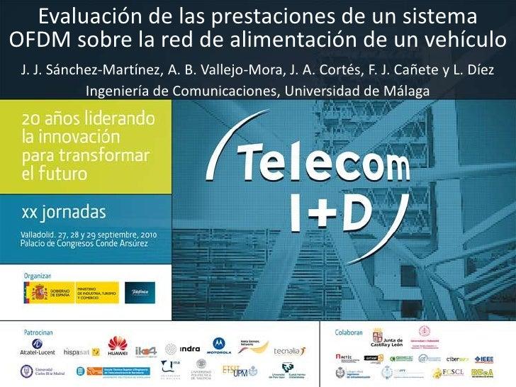 Evaluación de las prestaciones de un sistema OFDM sobre la red de alimentación de un vehículo<br />J. J. Sánchez-Martínez,...
