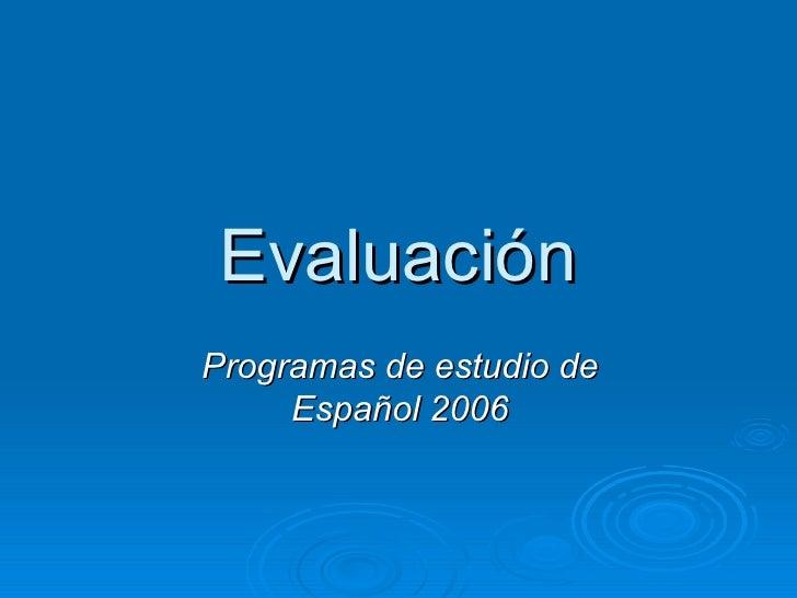 Evaluación Programas de estudio de Español 2006