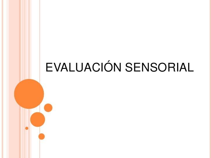 EVALUACIÓN SENSORIAL<br />