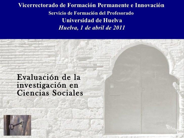 Vicerrectorado de Formación Permanente e Innovación  Servicio de Formación del Profesorado   Universidad de Huelva Huelva,...
