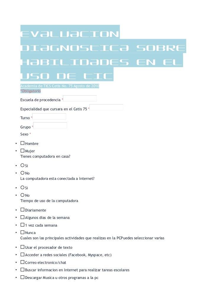 EVALUACION    DIAGNOSTICA SOBRE    HABILIDADES EN EL    USO DE TIC    Academia de TICS Cetis No. 75 Agosto de 2010    *Obl...