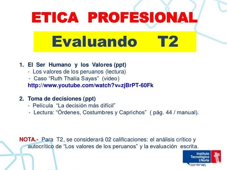 ETICA PROFESIONAL            Evaluando                                 T21. El Ser Humano y los Valores (ppt)   - Los valo...