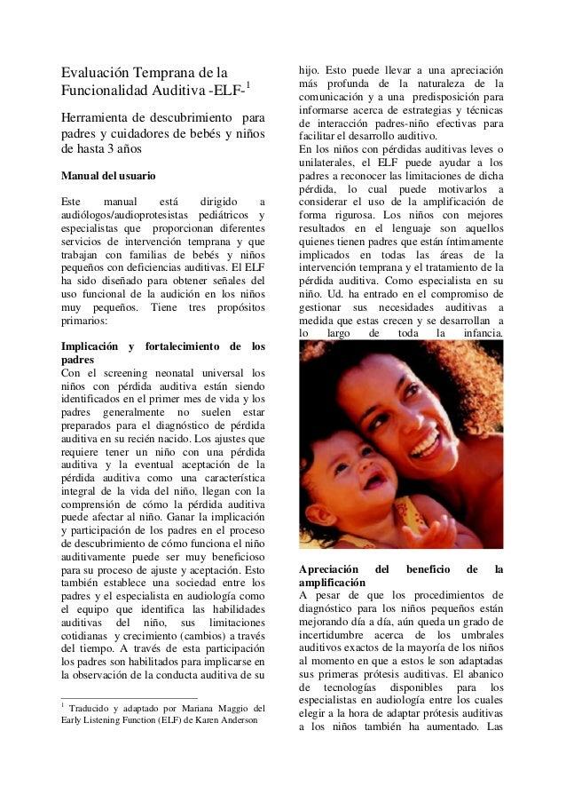 Evaluación Temprana de laFuncionalidad Auditiva -ELF-1Herramienta de descubrimiento parapadres y cuidadores de bebés y niñ...