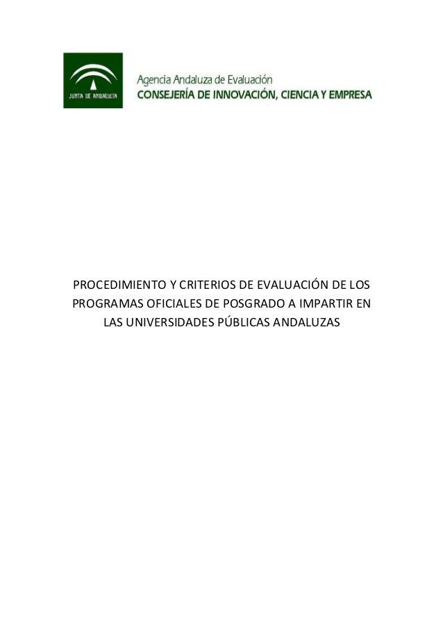 PROCEDIMIENTO Y CRITERIOS DE EVALUACIÓN DE LOS PROGRAMAS OFICIALES DE POSGRADO A IMPARTIR EN LAS UNIVERSIDADES PÚBLICAS AN...