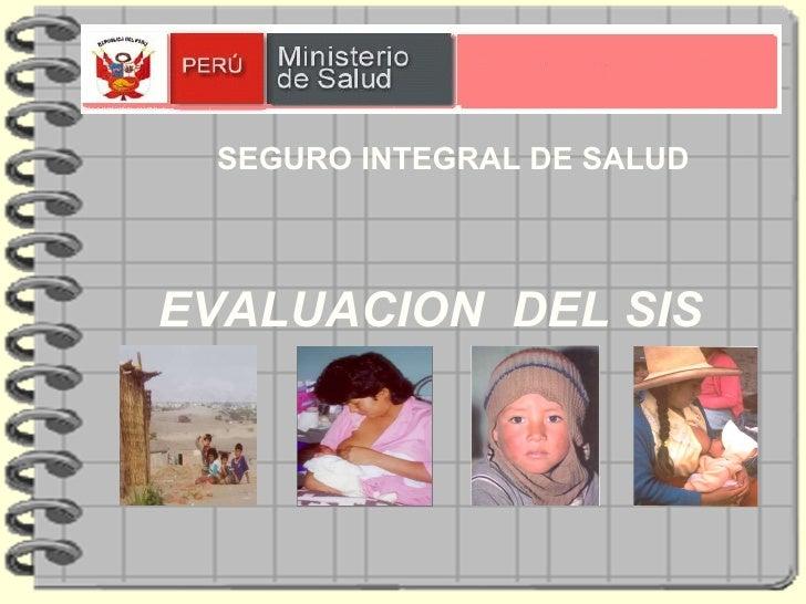 EVALUACION  DEL SIS SEGURO INTEGRAL DE SALUD