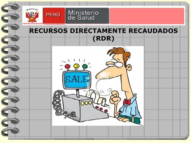 RECURSOS DIRECTAMENTE RECAUDADOS (RDR)