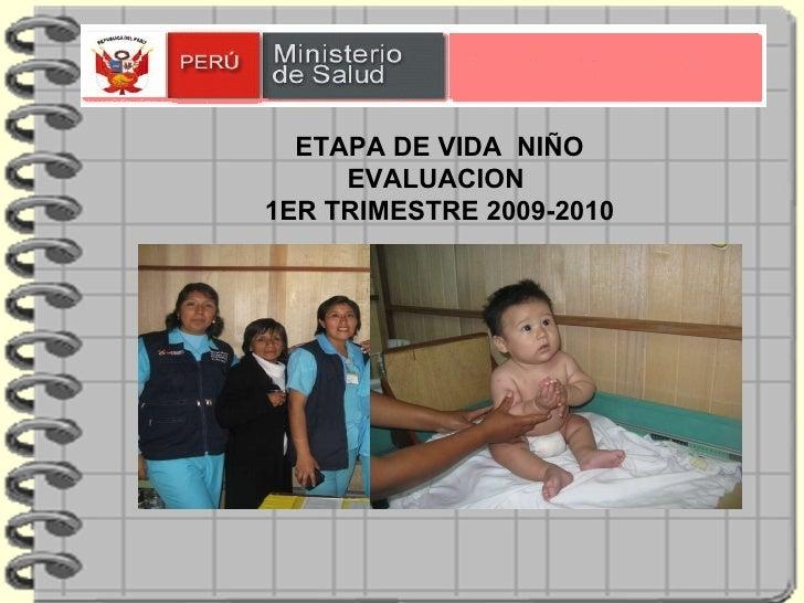ETAPA DE VIDA  NIÑO EVALUACION  1ER TRIMESTRE 2009-2010
