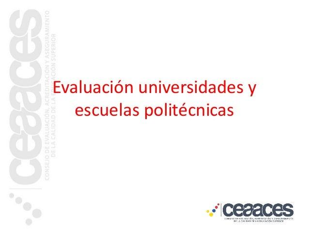 Evaluación universidades y escuelas politécnicas