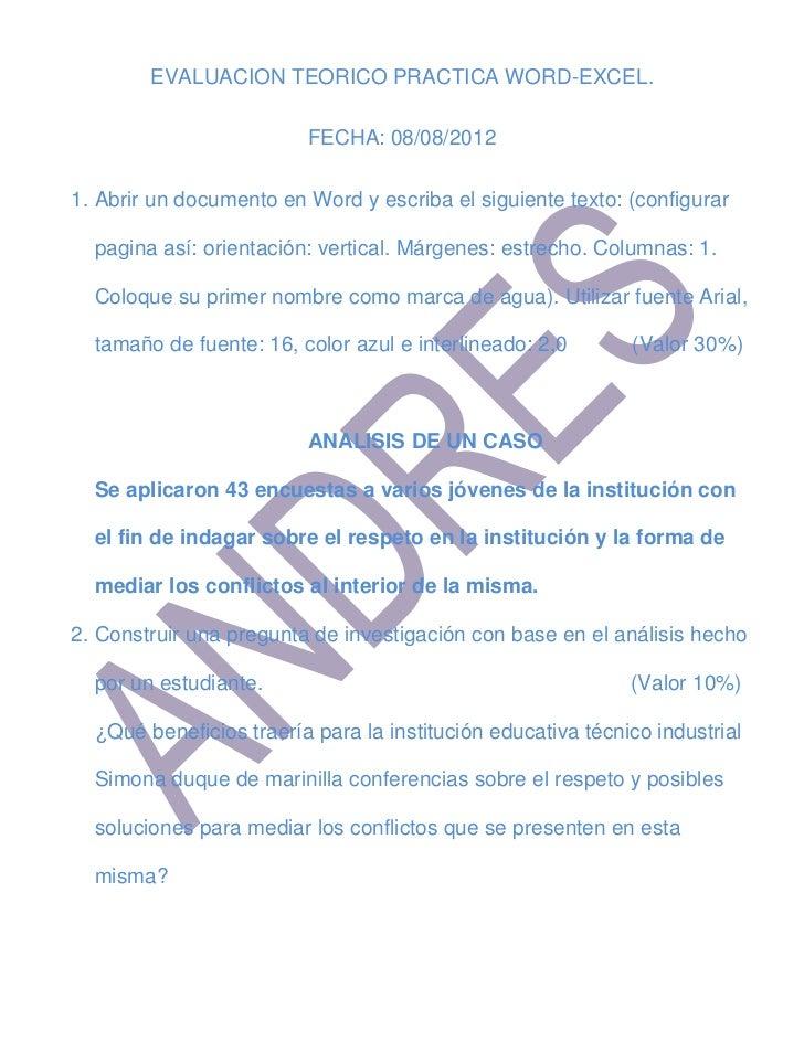 EVALUACION TEORICO PRACTICA WORD-EXCEL.                         FECHA: 08/08/20121. Abrir un documento en Word y escriba e...
