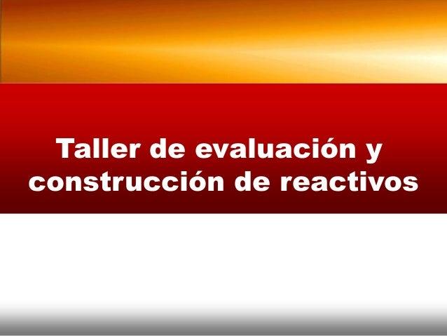 Taller de evaluación yconstrucción de reactivos