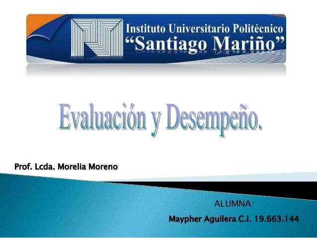 Prof. Lcda. Morelia Moreno ALUMNA: Maypher Aguilera C.I. 19.663.144