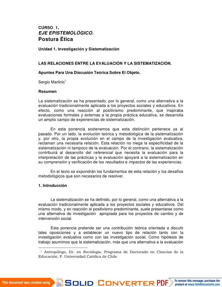 CURSO 1. EJE EPISTEMOLÓGICO. Postura Ética Unidad 1. Investigación y Sistematización   LAS RELACIONES ENTRE LA EVALUACIÓN ...