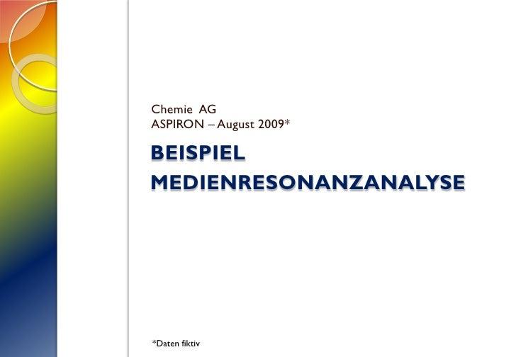 Chemie AG ASPIRON – August 2009*  BEISPIEL MEDIENRESONANZANALYSE     *Daten fiktiv