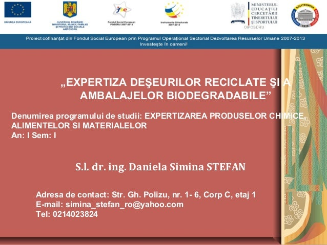 """""""EXPERTIZA DEŞEURILOR RECICLATE ŞI A AMBALAJELOR BIODEGRADABILE"""" Denumirea programului de studii: EXPERTIZAREA PRODUSELOR ..."""