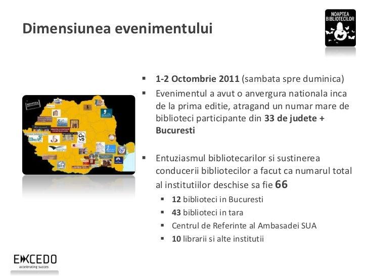 Dimensiunea evenimentului                1-2 Octombrie 2011 (sambata spre duminica)                Evenimentul a avut o ...