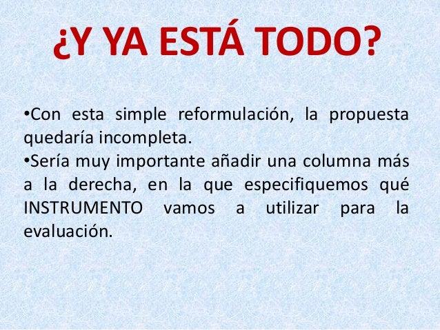 ¿Y YA ESTÁ TODO? •Con esta simple reformulación, la propuesta quedaría incompleta. •Sería muy importante añadir una column...