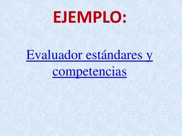 EJEMPLO: Evaluador estándares y competencias