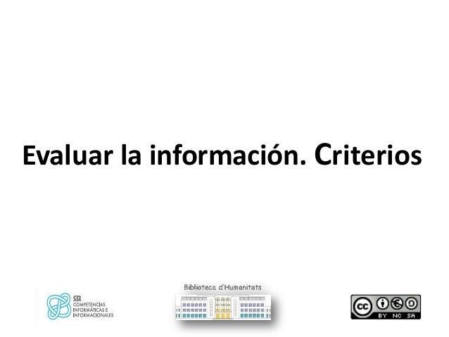 Evaluar la información. Criterios