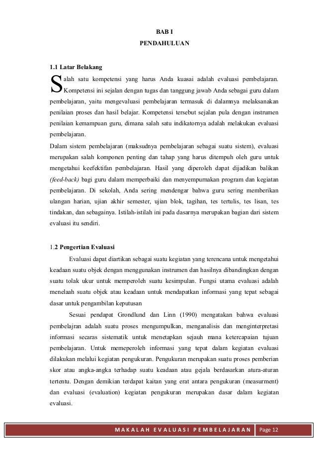 BAB I PENDAHULUAN  1.1 Latar Belakang  S  alah satu kompetensi yang harus Anda kuasai adalah evaluasi pembelajaran. Kompet...