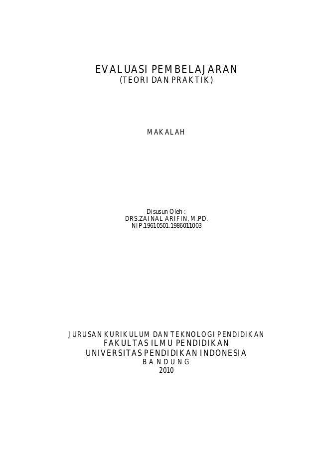 EVALUASI PEMBELAJARAN          (TEORI DAN PRAKTIK)                  MAKALAH                  Disusun Oleh :            DRS...