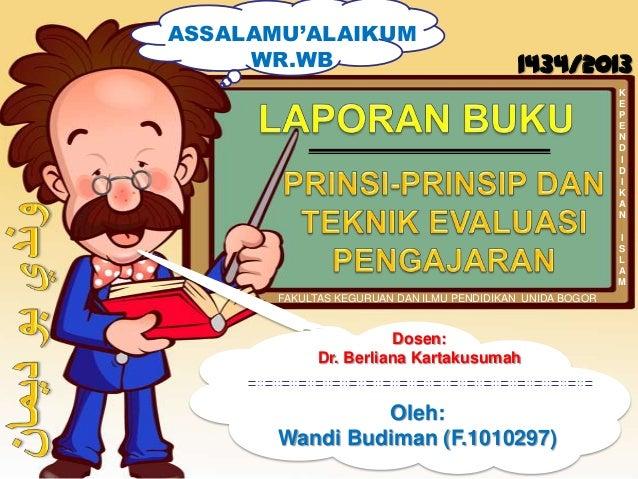 FAKULTAS KEGURUAN DAN ILMU PENDIDIKAN UNIDA BOGORKEPENDIDIKANISLAM1434/2013Oleh:Wandi Budiman (F.1010297)Dosen:Dr. Berlian...