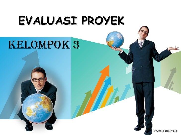 EVALUASI PROYEKKelompok 3             LOGO                    www.themegallery.com