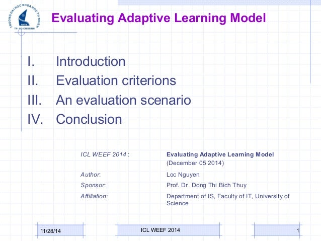 Evaluating Adaptive Learning Model  I. Introduction  II. Evaluation criterions  III. An evaluation scenario  IV. Conclusio...