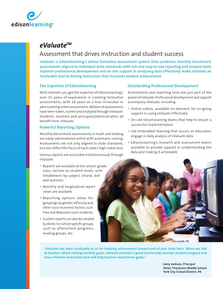 eValuateTM Assessment that drives instruction and student success eValuate is Edisonlearning's online formative assessment...