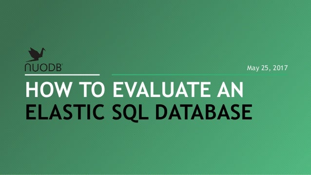 HOW TO EVALUATE AN ELASTIC SQL DATABASE May 25, 2017