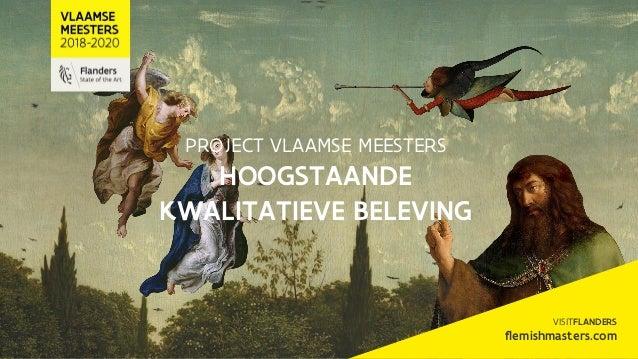 PROJECT VLAAMSE MEESTERS HOOGSTAANDE KWALITATIEVE BELEVING VISITFLANDERS flemishmasters.com