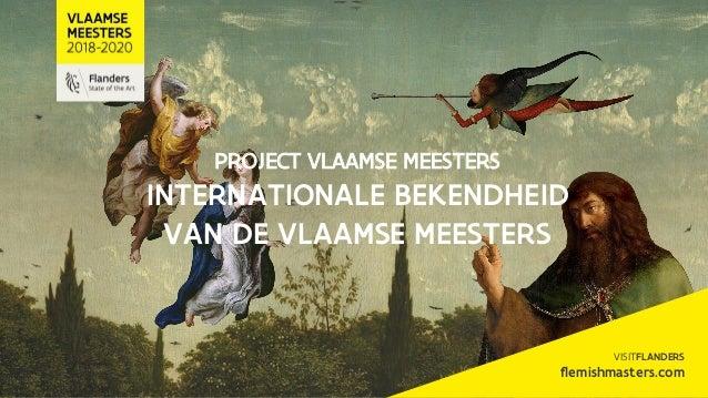 PROJECT VLAAMSE MEESTERS INTERNATIONALE BEKENDHEID VAN DE VLAAMSE MEESTERS VISITFLANDERS flemishmasters.com
