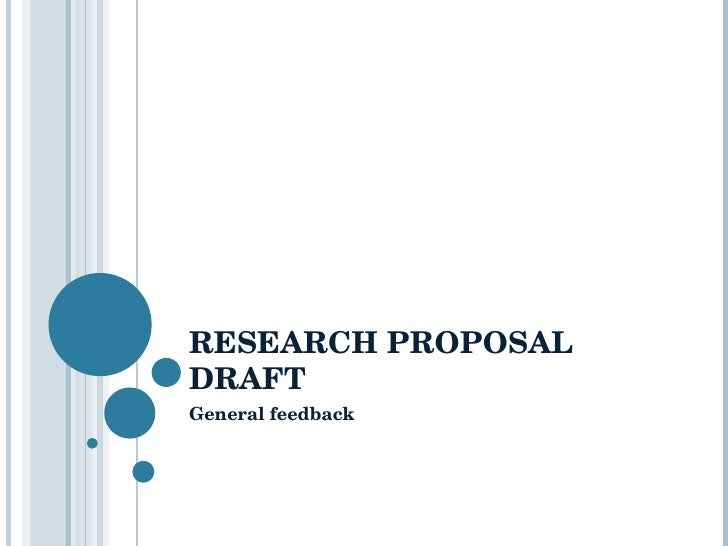 RESEARCH PROPOSAL DRAFT General feedback