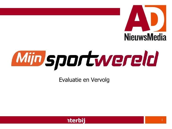 Mijnsportwereld.nl Evaluatie en Vervolg