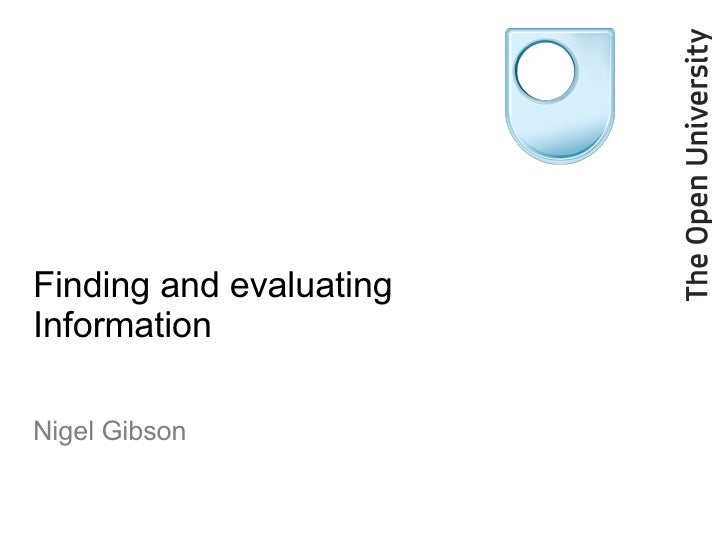 Finding and evaluating Information Nigel Gibson