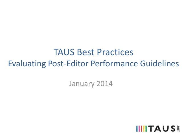 TAUS Best Practices Evaluating Post-Editor Performance Guidelines January 2014