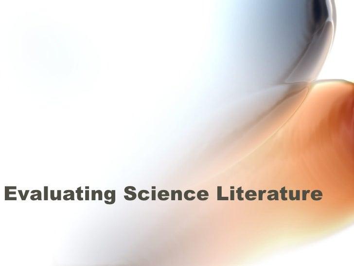 Evaluating Science Literature