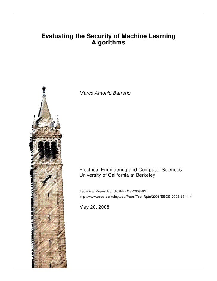 Evaluating the Security of Machine Learning                 Algorithms                 Marco Antonio Barreno              ...