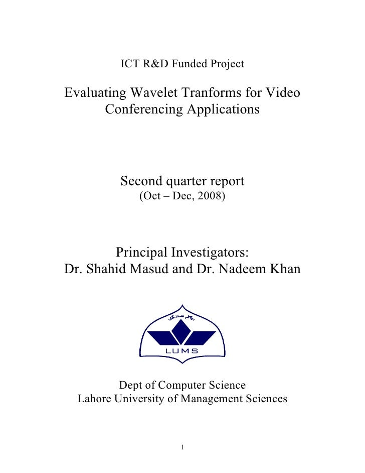 ICT R&D Funded Project  Evaluating Wavelet Tranforms for Video       Conferencing Applications              Second quarter...