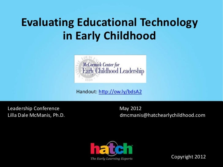 Evaluating Educational Technology             in Early Childhood                            Handout: http://ow.ly/bdsA2Lea...