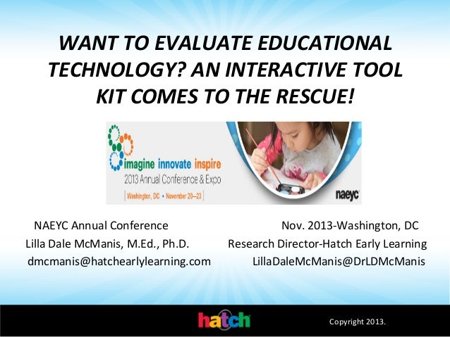 WANT	   TO	   EVALUATE	   EDUCATIONAL	    TECHNOLOGY?	   AN	   INTERACTIVE	   TOOL	    KIT	   COMES	   TO	   THE	   RESCUE...