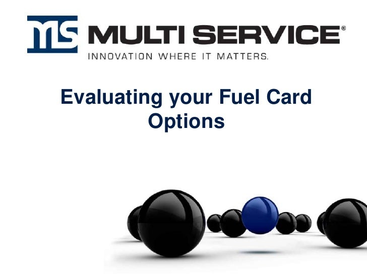 Evaluating your Fuel Card Options<br />