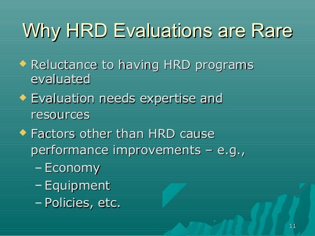 1111Why HRD Evaluations are RareWhy HRD Evaluations are Rare Reluctance to having HRD programsReluctance to having HRD pr...