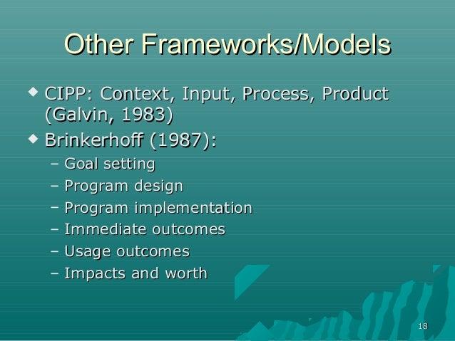 1818Other Frameworks/ModelsOther Frameworks/Models CIPP: Context, Input, Process, ProductCIPP: Context, Input, Process, P...